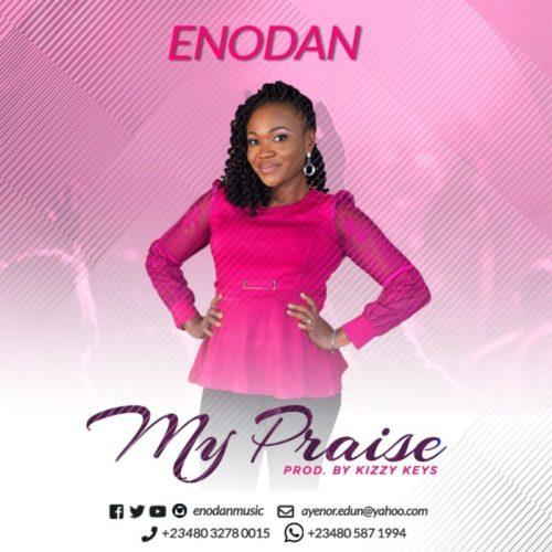 DOWNLOAD Enodan - 'My Praise' MP3