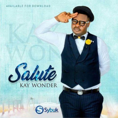 DOWNLOAD Kay Wonder - 'Salute' MP3