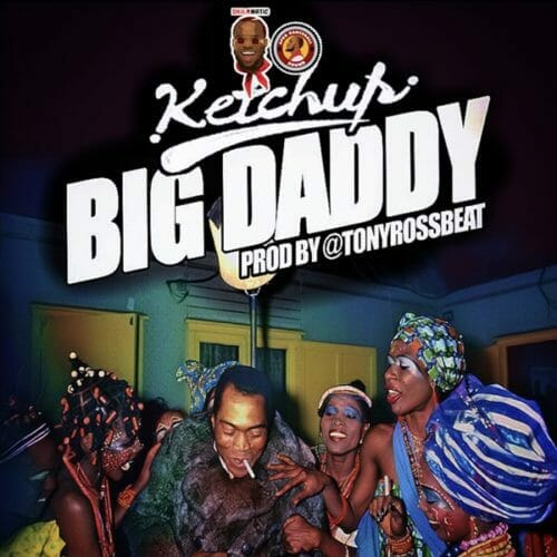 DOWNLOAD Ketchup - 'Big Daddy' MP3