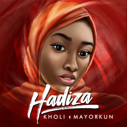 DOWNLOAD Kholi feat. Mayorkun - 'Hadiza' MP3