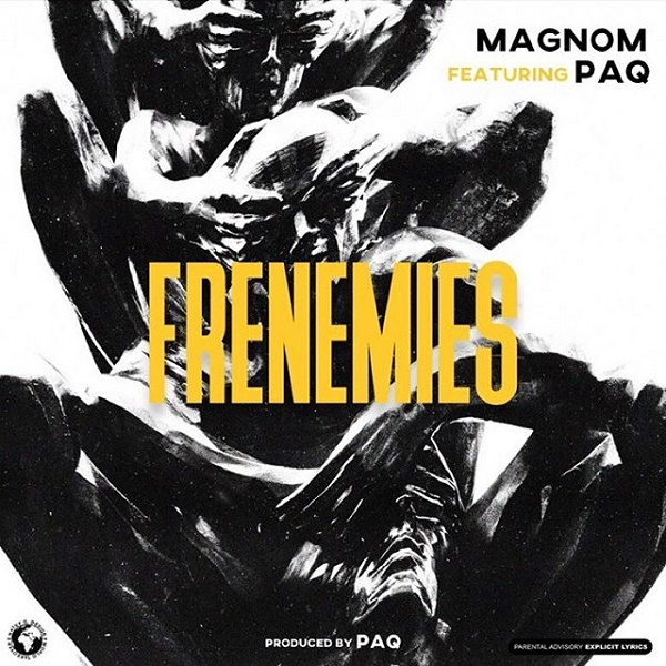 DOWNLOAD Magnom feat. Paq - 'Frenemies' MP3