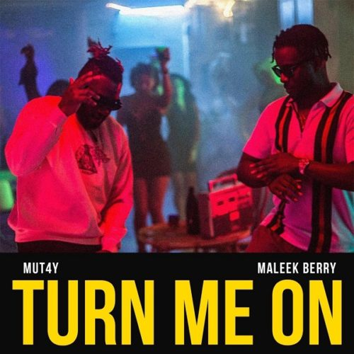 DOWNLOAD Mut4y feat. Maleek Berry - 'Turn Me On' MP3