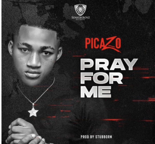DOWNLOAD Picazo - 'Pray For Me' MP3
