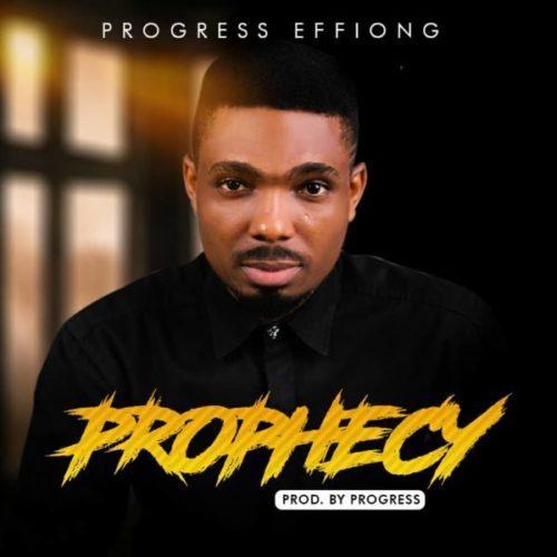 DOWNLOAD Progress Effiong - 'Prophecy' MP3