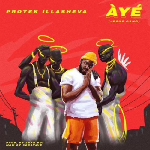 download Protek Illasheva - 'Àyé [Jesus Gang]'