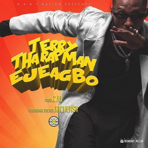 DOWNLOAD Terry Tha Rapman - 'Ejeagbo' MP3