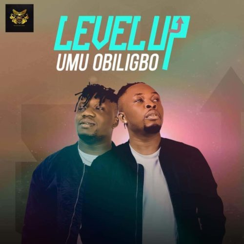 DOWNLOAD Umu Obiligbo - 'Level Up (EP)' MP3