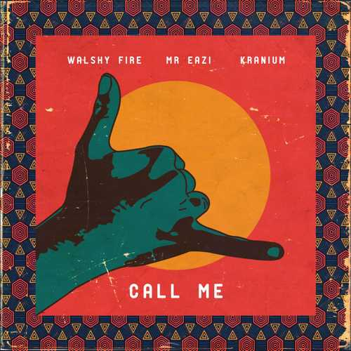 DOWNLOAD: Walshy Fire x Mr Eazi x Kranium - 'Call Me' MP3
