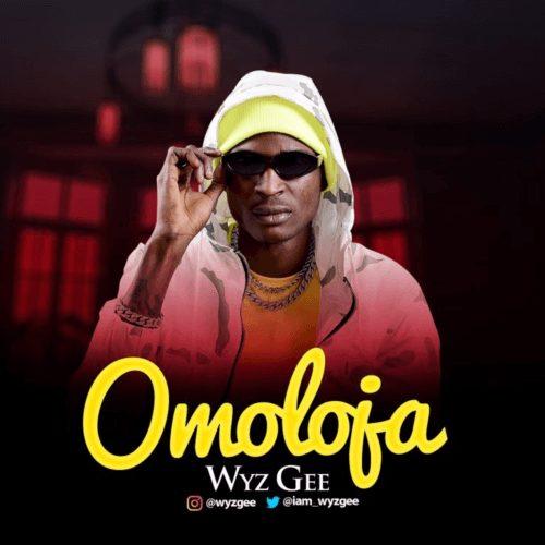 DOWNLOAD: Wyz Gee - 'Omoloja' MP3