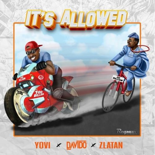 DOWNLOAD: Yovi X Davido X Zlatan - 'It's Allowed' MP3