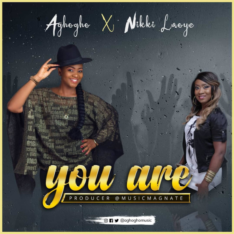 Aghogho ft. Nikki Laoye - 'You Are' (DOWNLOAD MP3)