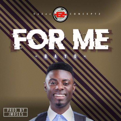 download Bayo - 'For Me' mp3