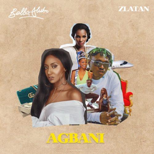 download Bella Alubo ft. Zlatan - 'Agbani' (Remix) mp3