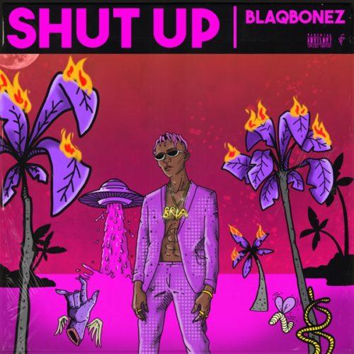 download Blaqbonez - 'Shut Up' mp3
