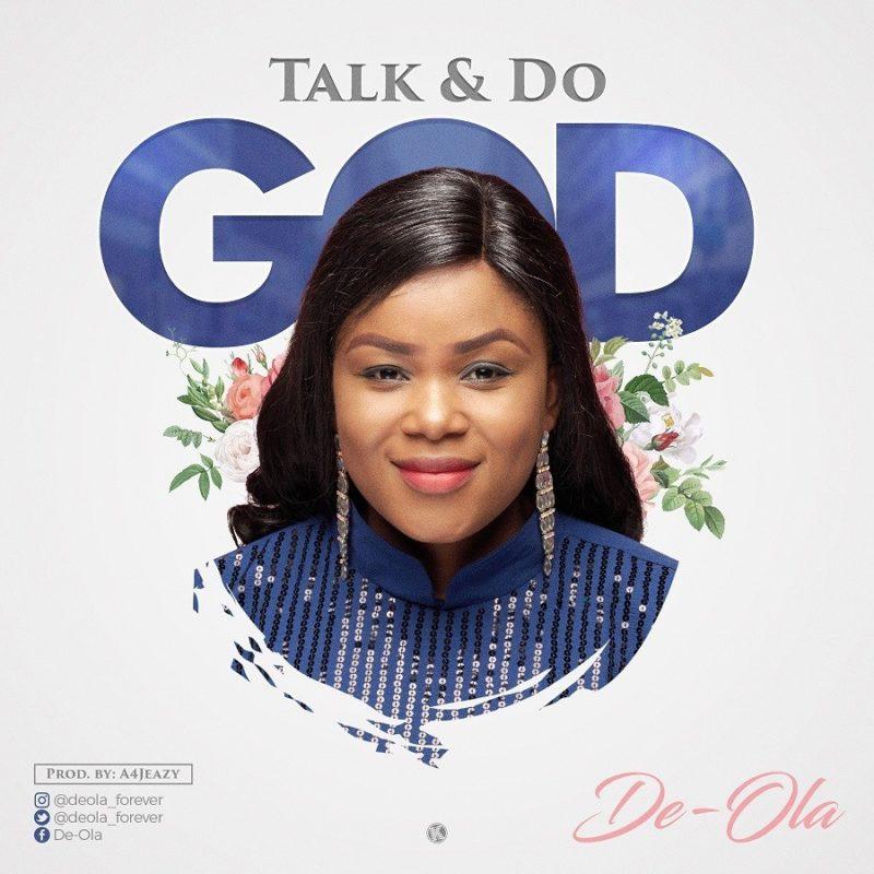 De-Ola - 'Talk and Do God'