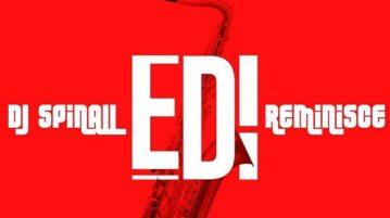 DJ Spinall feat. Reminisce - 'EDI'