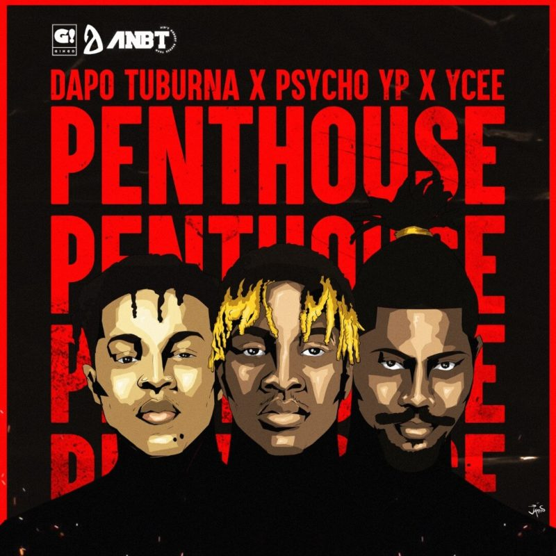 download Dapo Tuburna feat. Ycee & Psycho YP - 'Penthouse' (NEW SONG) mp3