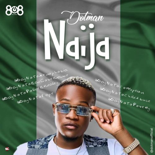 Dotman - 'Naija' #SayNoToXenophobia (SONG)