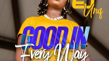 download EJ Unq - 'Good In Every Way' mp3