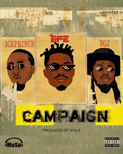 download Efe ft. Ice Prince, BOJ - 'Campaign' mp3