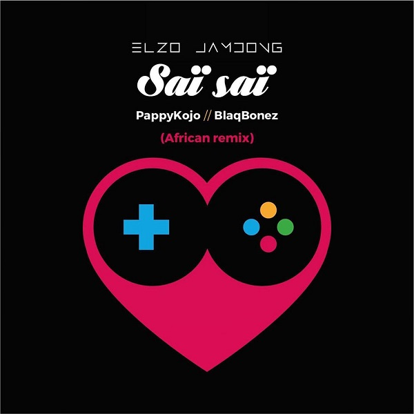 download Elzo Jamdong feat. Pappy Kojo, Blaqbonez - 'Sai Sai' (African Remix) mp3