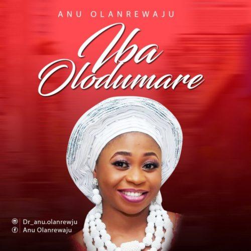 Anu Olanrewaju (PhD) - 'Iba Olodumare'