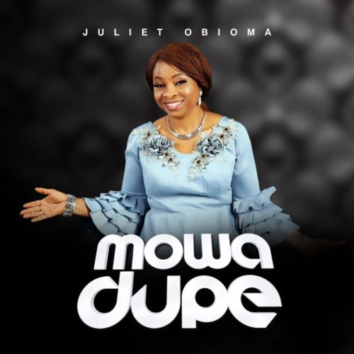 download Juliet Obioma - 'Mowa Dupe' mp3