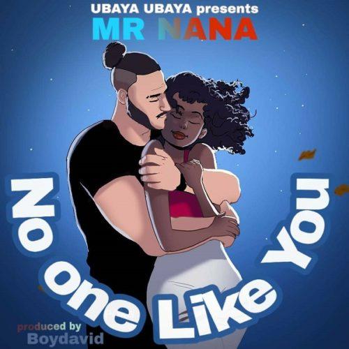 download Mr Nana - 'No One Like You' mp3