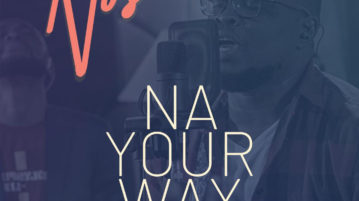 download Nosa - 'Na Your Way' (SONG & VIDEO)