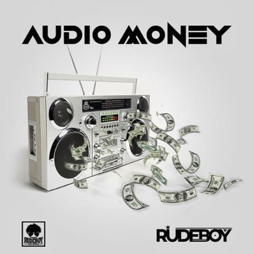 DOWNLOAD Rudeboy - 'Audio Money' (SONG) MP3