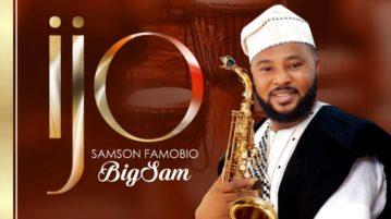 download Samson Famobio BigSam - 'Ijo'mp3