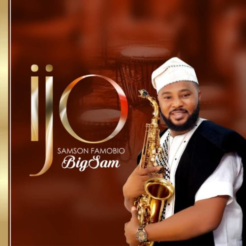 download Samson Famobio BigSam - 'Ijo'mp3