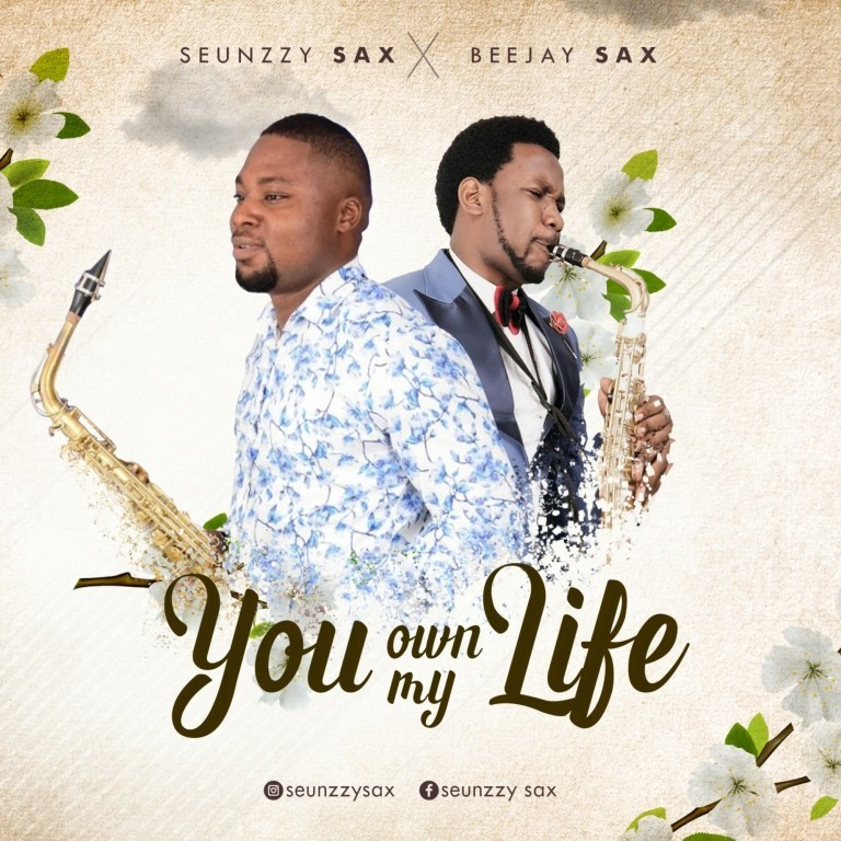 Seunzzy Sax feat. Beejay Sax - 'You Own My Life' download mp3