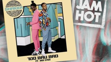DOWNLOAD: Shakka feat. Mr Eazi - 'Too Bad Bad' (SONG & VIDEO)