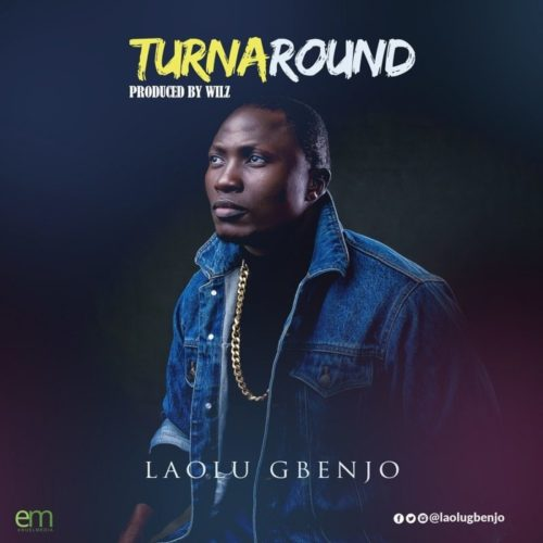 Laolu Gbenjo - 'TURNAROUND' (SONG)
