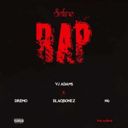 download VJ Adams ft. Dremo, Blaqbonez, N6 - 'Define Rap 2' mp3