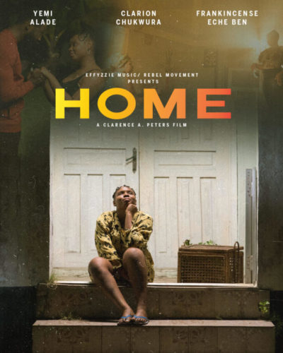 WATCH: Yemi Alade - Home (The Movie) Starring Clarion Chukwura & Frankincense Eche-Ben