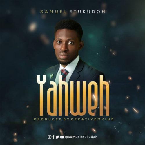 download Samuel Etukudoh - 'Yahweh' (SONG) mp3