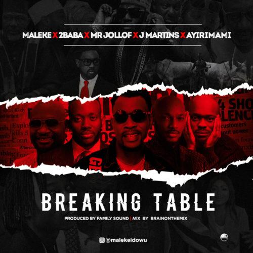 download Maleke x 2Baba x Mr Jollof x J Martins x Ayirimami - 'Breaking Table' mp3