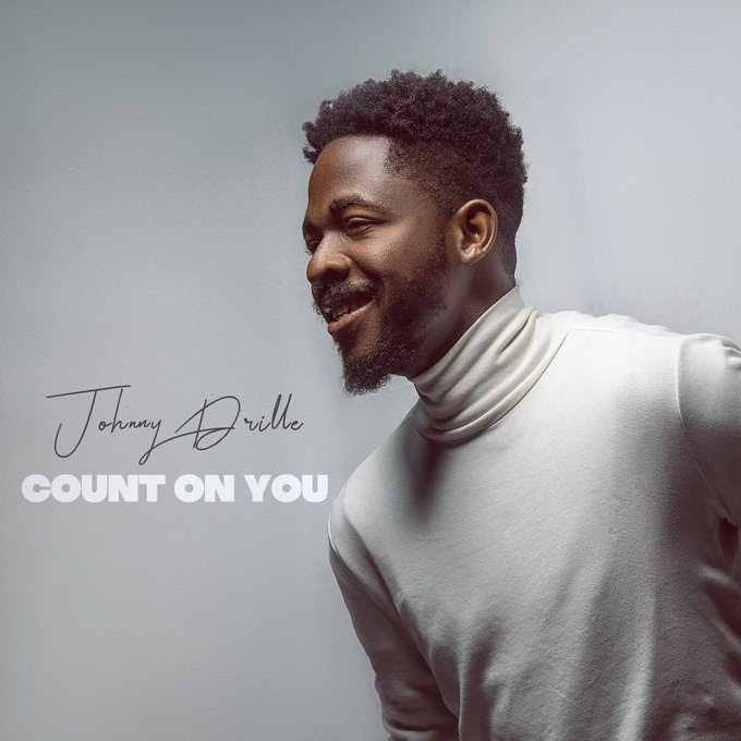 "New Video: Johnny Drille's ""count On You"" Is A Beautifully Orchestrated Declaration Of Love And Commitment"