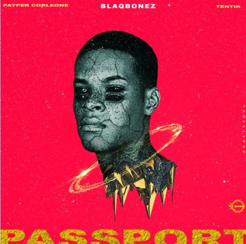 download 100 Crowns - Passport ft. Blaqbonez, Payper Corleone, Tentik
