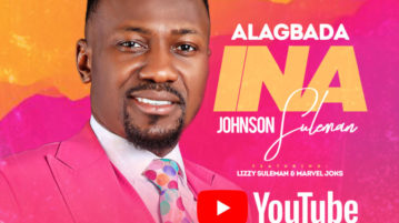 download Johnson Suleman - Alagbada Ina ft. Marvel Joks & Lizzy Suleman