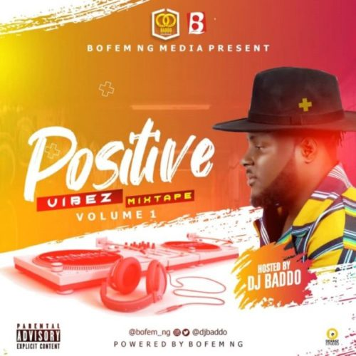 downoad DJ Baddo - Positive Vibez Mix