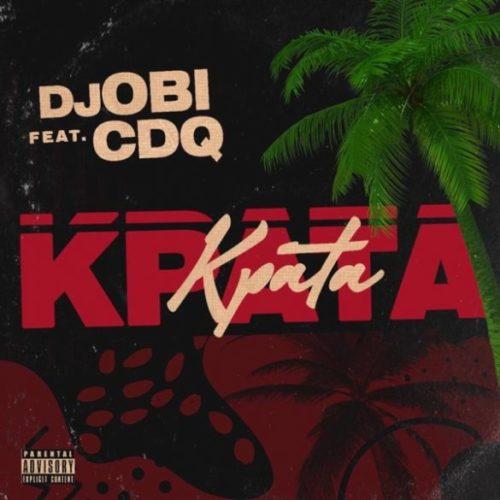 download DJ Obi ft. CDQ - Kpata Kpata