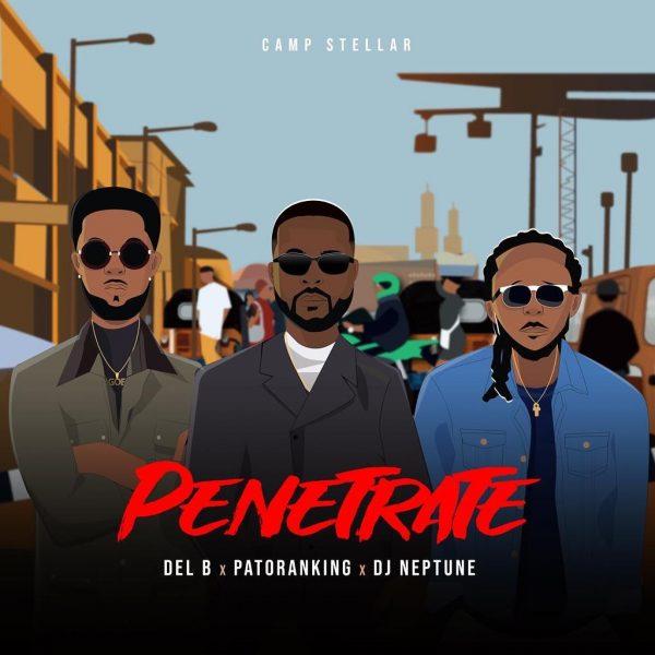 download Del B ft. Patoranking, DJ Neptune - Penetrate mp3