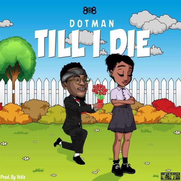 DOWNLOAD Dotman - Till I Die