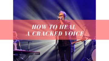 How to Heal a Cracked Voice (FOR ARTISTS)
