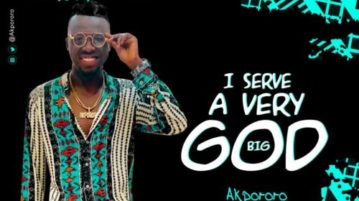 download Akpororo - I Serve A Very Big God
