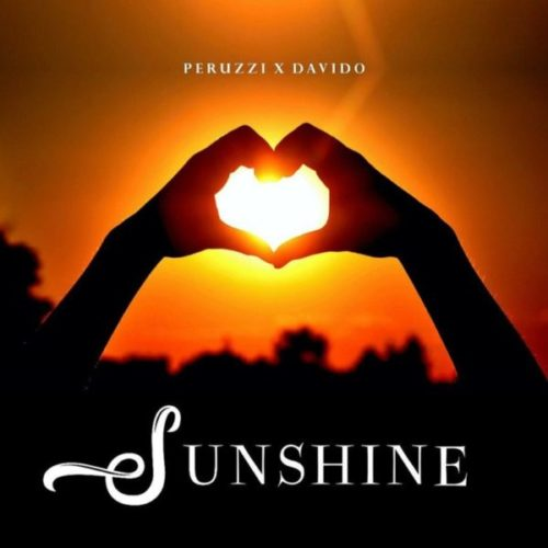 download Peruzzi ft. Davido - Sunshine