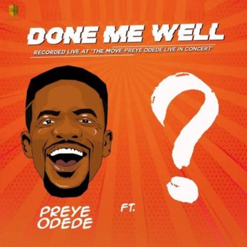 download Preye Odede - Done Me Well ft. Tim Godfrey